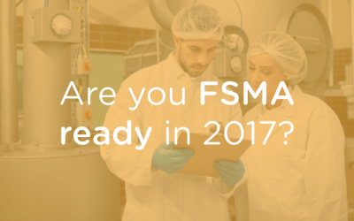 It's 2017: Are you ready for FSMA?
