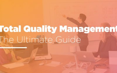 Total Quality Management Principles: The Ultimate Guide