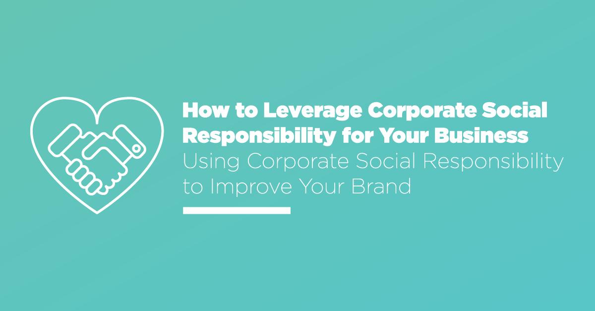 Leveraging Corporate Social Responsibility