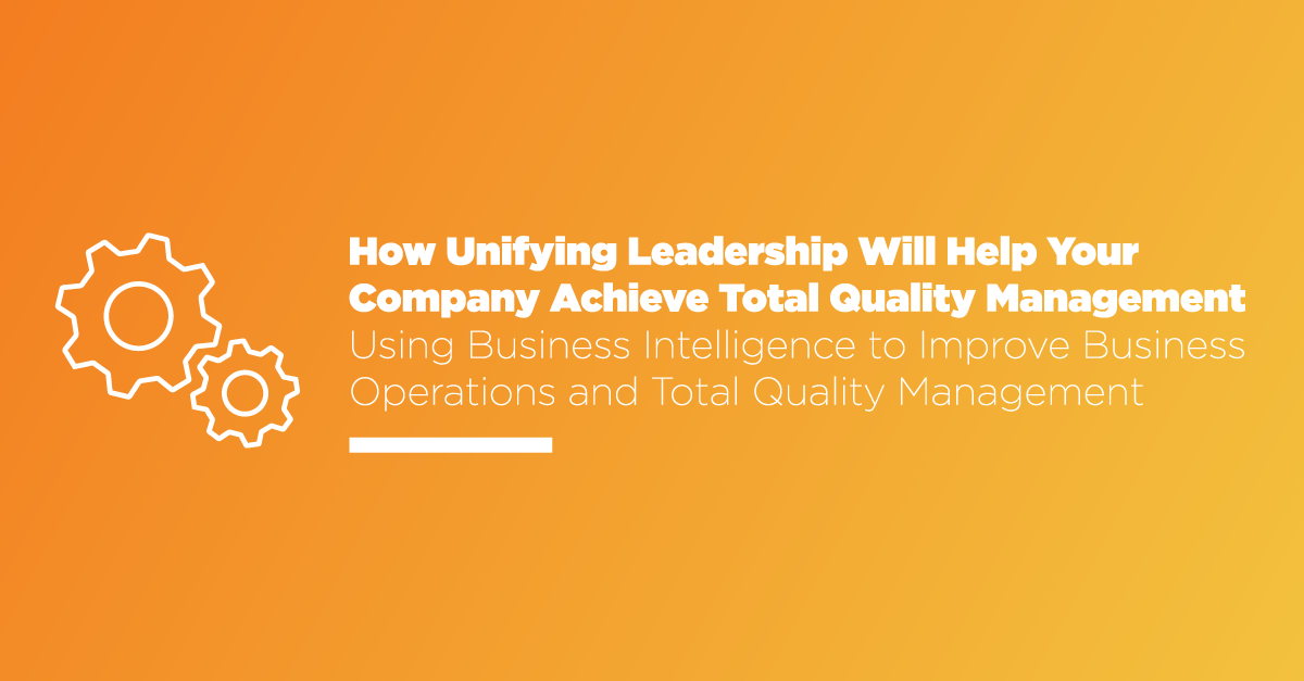 Unifying leadership for total quality management