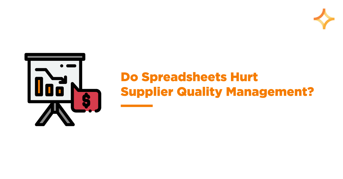 Do Spreadsheets Hurt Supplier Quality Management