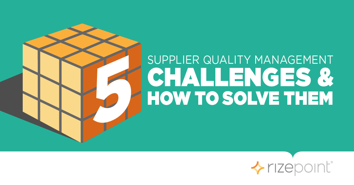 Supplier Quality Management Challenges (and how to solve them)