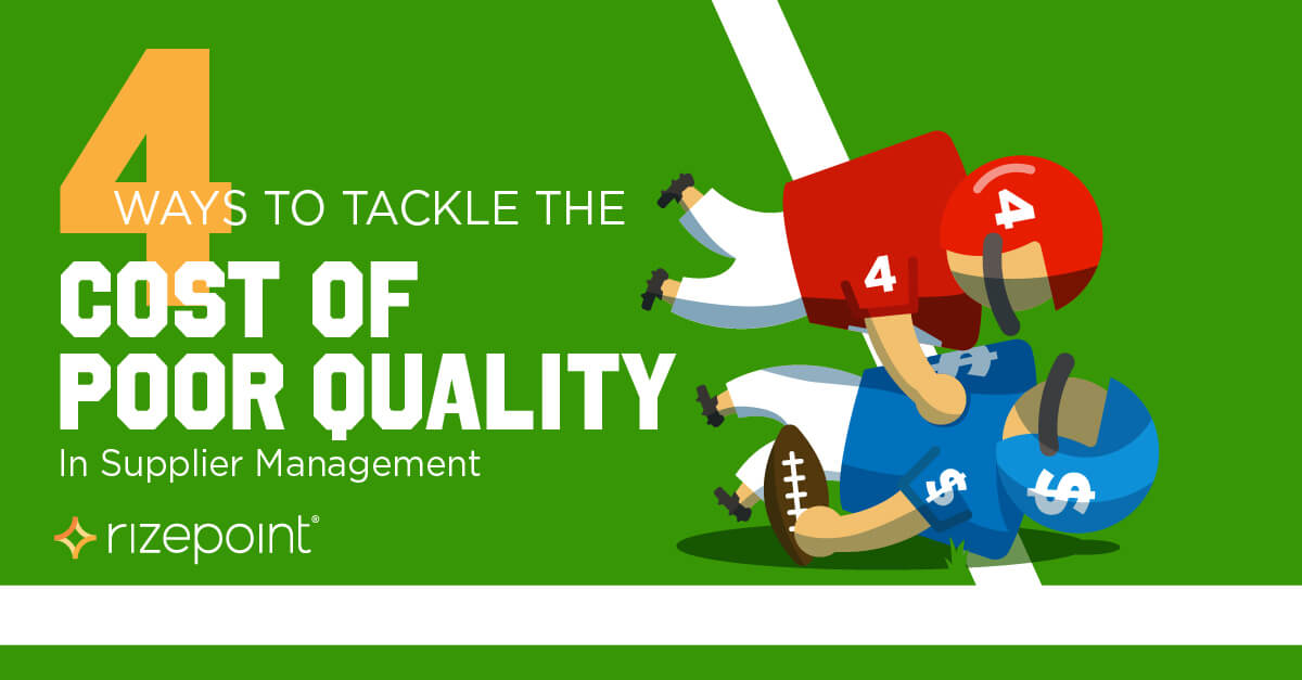 4 Ways to Tackle the Cost of Poor Quality in Supplier Management