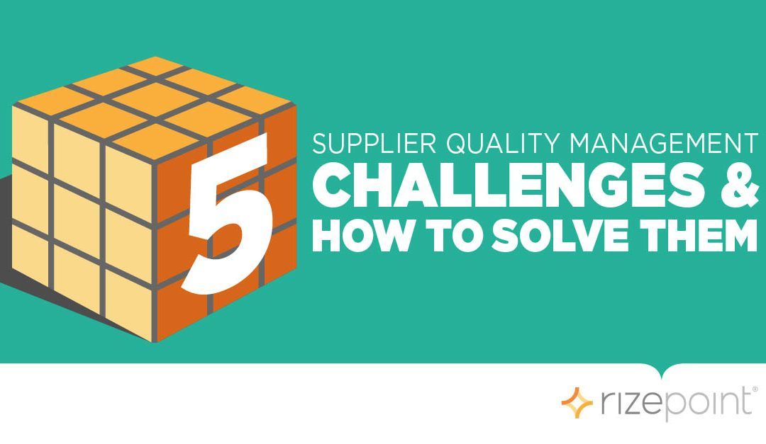 5 Supplier Quality Management Challenges & How to Solve Them