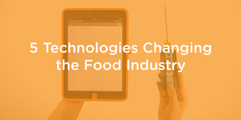 Five Technologies Changing the Food Industry