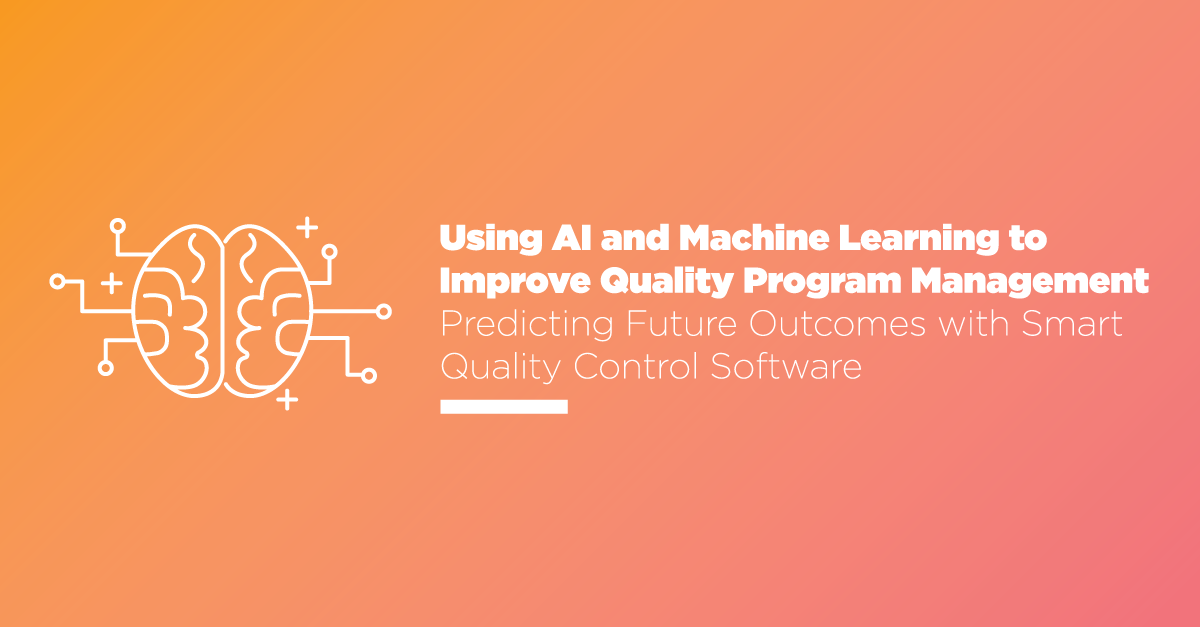 Using AI and Machine Learning to Improve Quality Program Management