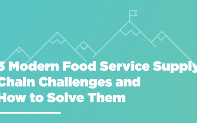 3 Modern Food Service Supply Chain Challenges and How to Solve Them