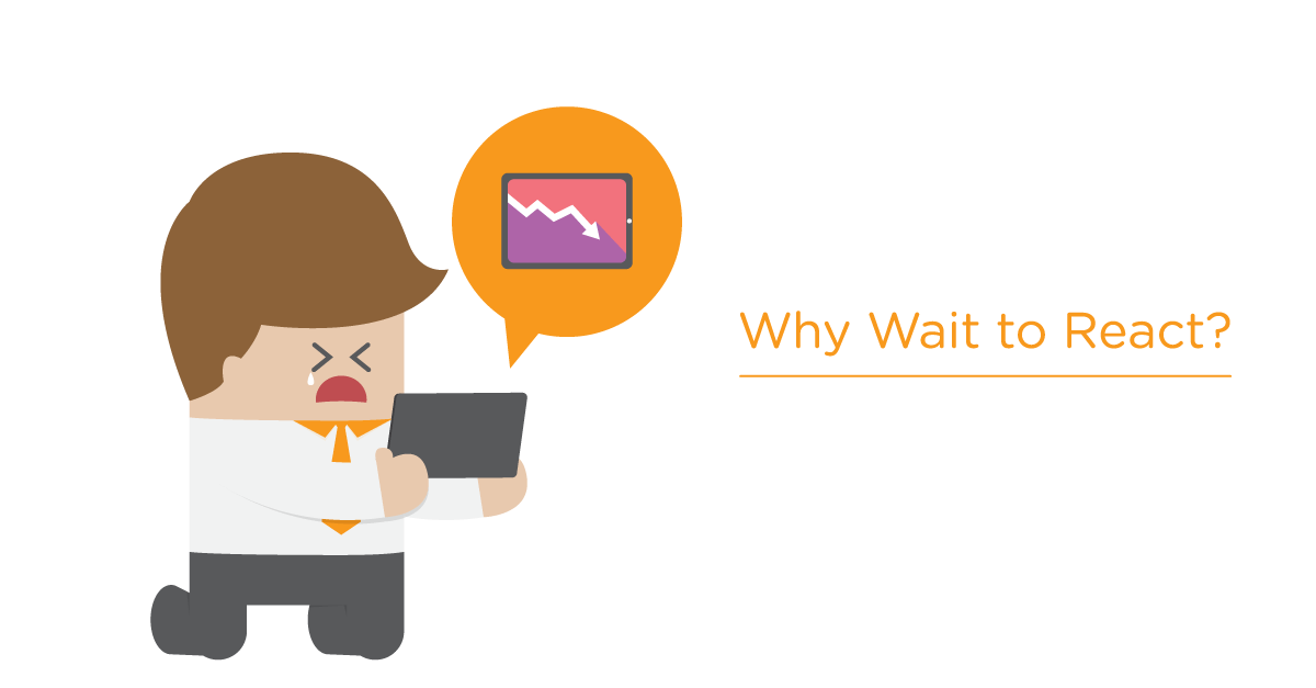 Why Wait to React? The Benefits of Proactive Risk Management