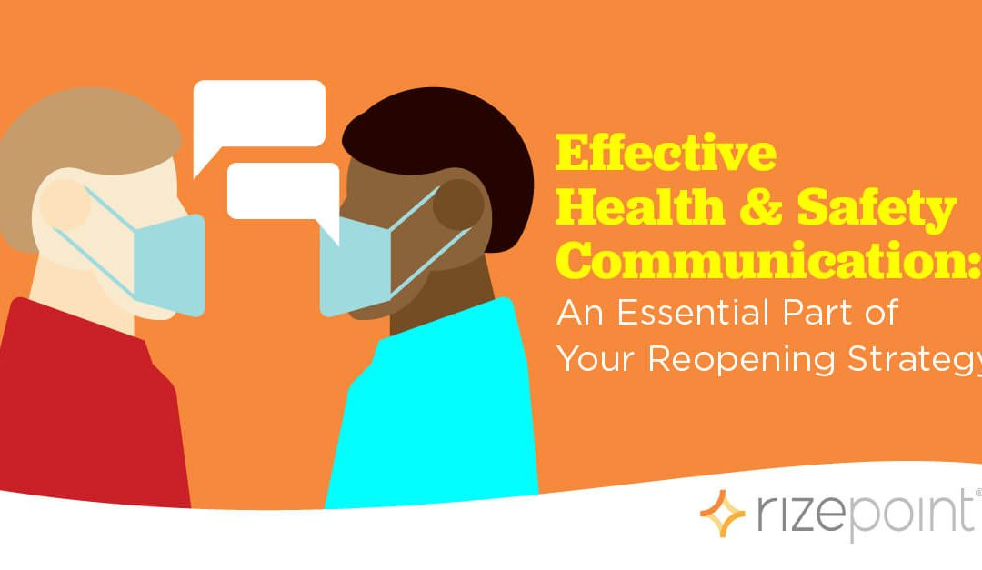 Effective Health & Safety Communication: An Essential Part of Your Reopening Strategy