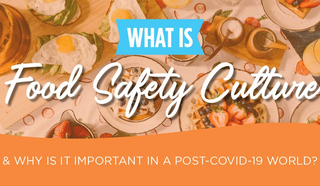 What is Food Safety Culture & Why is it Important in a COVID-19 World?
