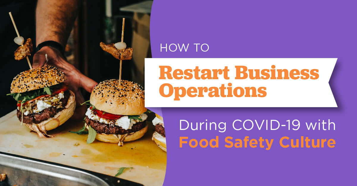 How to Restart Business Operations During COVID-19 with Food Safety Culture