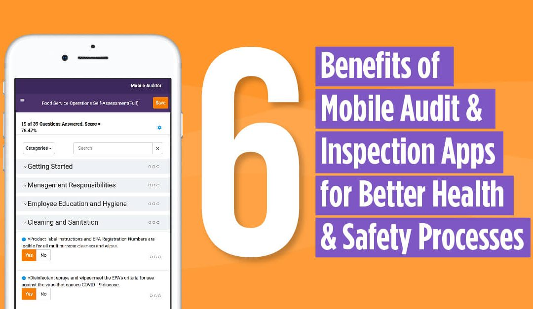 6 Benefits of Mobile Audit & Inspection Apps for Better Health & Safety Processes