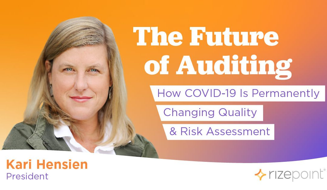 The Future of Auditing: How COVID-19 Is Permanently Changing Quality & Risk Assessment